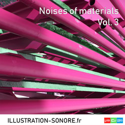 NOISES OF MATERIALS VOL. 3 Catégorie INDUSTRY AND MATERIALS